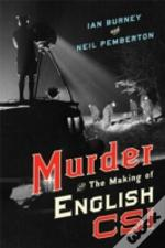 Murder And The Making Of English Csi