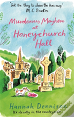 Murderous Mayhem At Honeychurch Hall
