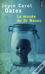 Musee Du Dr Moses (Le)
