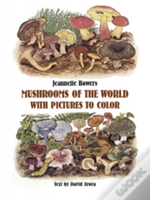 Mushrooms Of The World Colouring Book