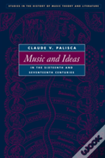 Music And Ideas In The Sixteenth And Seventeenth Centuries
