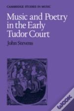 Music And Poetry In The Early Tudor Cour