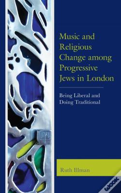 Wook.pt - Music And Religious Change Among Progressive Jews In London