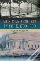 Music And Society In Cork, 1700-1900