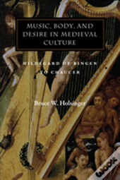 Music, Body And Desire In Medieval Culture