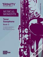 Musical Moments Alto Saxophone Book 5