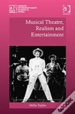 Musical Theatre, Realism And Entertainment