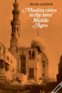 Wook.pt - Muslim Cities In Later Middle Ages