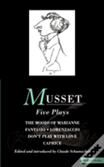 Musset: Five Plays'Moods Of Marianne', 'Fantasio', 'Lorenzaccio', 'Don'T Play With Love', 'Caprice'