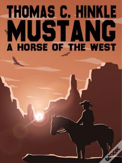 Wook.pt - Mustang: A Horse Of The West