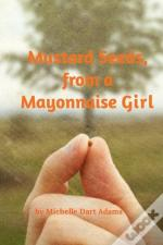 Mustard Seeds, From A Mayonnaise Girl