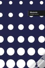 Mutants Lifestyle Journal, Blank Write-In Notebook, Dotted Lines, Wide Ruled, Size (A5) 6 X 9 In (Blue)