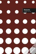 Mutants Lifestyle Journal, Blank Write-In Notebook, Dotted Lines, Wide Ruled, Size (A5) 6 X 9 In (Brown)