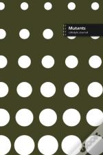 Mutants Lifestyle Journal, Blank Write-In Notebook, Dotted Lines, Wide Ruled, Size (A5) 6 X 9 In (Green Ii)