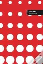 Mutants Lifestyle Journal, Blank Write-In Notebook, Dotted Lines, Wide Ruled, Size (A5) 6 X 9 In (Red)