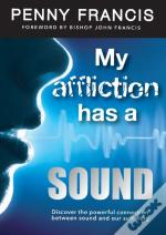 My Affliction Has A Sound