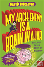 My Arch Enemy Is A Brain In A Jar