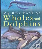 MY BEST BOOK OF WHALES AND DOLPHINS