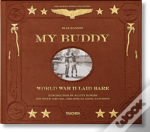 My Buddy World War Ii Laid Bare