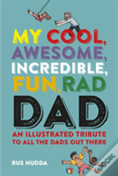 My Cool, Awesome, Incredible, Fun, Rad Dad