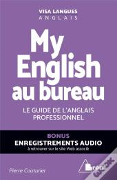 My English Au Bureau ; Le Guide De L'Anglais Professionnel