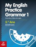 My English Practice Grammar 1 - 5.º Ano