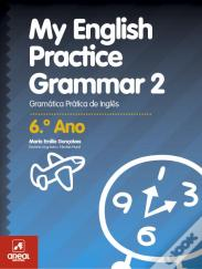 My English Practice Grammar 2 - 6.º Ano