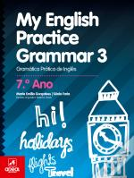 My English Practice Grammar 3 - 7.º Ano