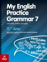 My English Practice Grammar 7 - 11.º Ano