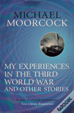 My Experiences In The Third World War And Other Stories