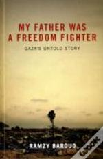 My Father Was A Freedom Fighter