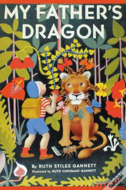 Wook.pt - My Father'S Dragon (Illustrated By Ruth Chrisman Gannett)