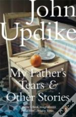 My Fathers Tears & Other Stories