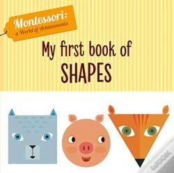 Wook.pt - My First Book Of Shapes (Montessori World Of Achievements)