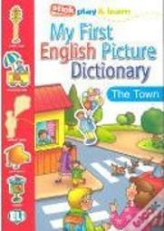 My First English Picture. Dictionary - The Town