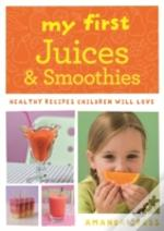 My First Juices And Smoothies