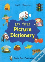 My First Picture Dictionary: English-Bulgarian With Over 1000 Words (2018)