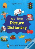 My First Picture Dictionary: English-Croatian : Over 1000 Words
