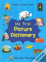 My First Picture Dictionary: English-Levantine Arabic With Over 1000 Words (2018)