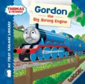 My First Railway Library: Gordon The Big Strong Engine