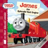 My First Railway Library: James The Splendid Red Engine