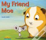 My Friend Moe