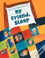 My Friend, Sleep