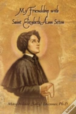 Wook.pt - My Friendship With Saint Elizabeth Ann Seton