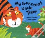 My G-R-R-R-Reat Uncle Tiger