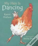 My Hen Is Dancing