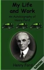 My Life And Work-An Autobiography Of Henry Ford