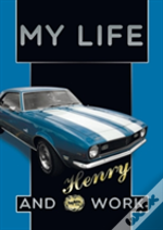 My Life And Work An Autobiography Of Henry Ford