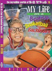 My Life As A Busted-Up Basketball Backboard
