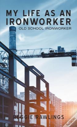 Wook.pt - My Life As An Ironworker